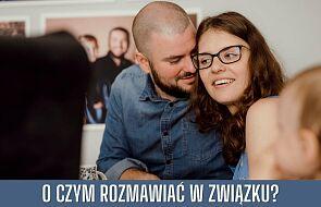 Karolina i Maciej Piechowie: O czym rozmawiać w związku?